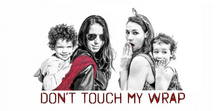 Don´t touch my wrap